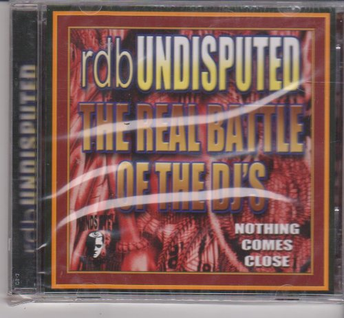 RDB - Undisputed - The Real Battle of Dj's -Nothing Comes Close - Audio Cd for Parties , Dance , New
