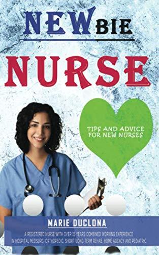 Newbie Nurse: Tips and advice for new nurses