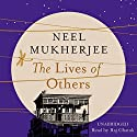 The Lives of Others Hörbuch von Neel Mukherjee Gesprochen von: Raj Ghatak
