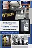 The Survival Code and Situational Awareness, Tony Lee Burleson, 1466929103