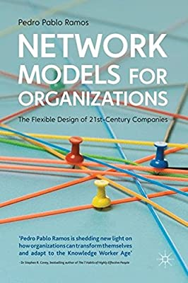 Network Models for Organizations: The Flexible Design of 21st Century Companies