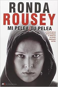Mi Pelea, Tu Pelea por Ronda Rousey epub