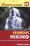 Foghorn Outdoors Vermont Hiking: Day Hikes, Kid-Friendly Trails, and Backpacking Treks