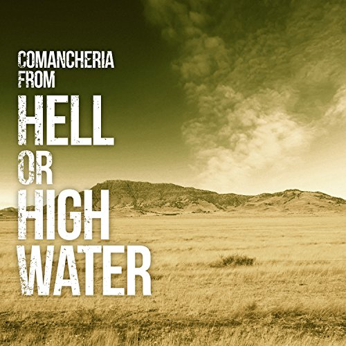 Comancheria (From Hell Or High Water)