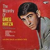 The Wizardry Of Greg Hatza