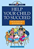 Help Your Child to Succeed, Lucas, Bill and Smith, Alistair, 1855391120