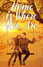 Home is Where You Are (A Home Novel, 1)