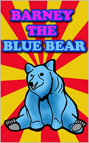Barney the Blue Bear (Dr. Penzo's little learning books Book 3)