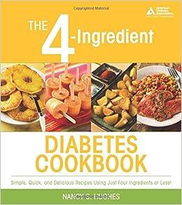 The 4-Ingredient Diabetes Cookbook: Nancy S. Hughes