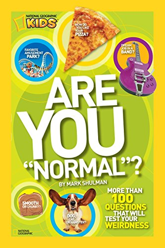 Are You Normal?: More Than 100 Questions That Will Test Your Weirdness (National Geographic (Normal Activity)