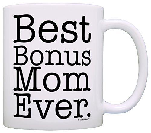 - Mother's Day Gift for Step Mom Best Bonus Mom Ever Stepmother Gift Coffee Mug Tea Cup White