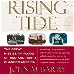 Rising Tide: The Great Mississippi Flood of 1927 and How It Changed America | John M. Barry