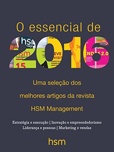 O essencial de 2016: Uma seleção dos melhores artigos da revista HSM...