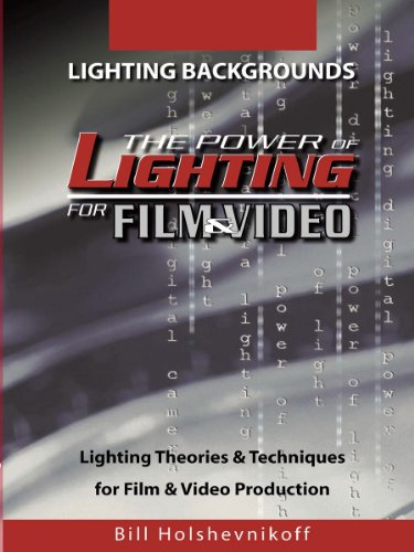 The Power Of Lighting For Film & Video: Lighting Backgrounds by