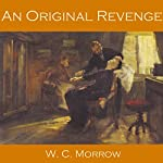 An Original Revenge | W. C. Morrow