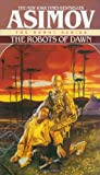 The Robots of Dawn, Isaac Asimov, 0553299492