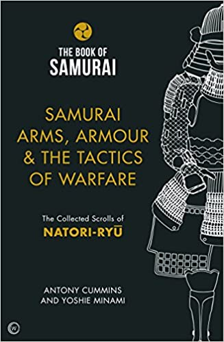 Samurai Arms, Armour & The Tactics Of Warfare (the Book Of Samurai Series): The Collected Scrolls Of Natori-ryu Descargar Epub Gratis