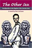 img - for The Other Sex: Transfiguration in the Kingdom of the Concrete Lions by Don LoCicero (2002-12-16) book / textbook / text book