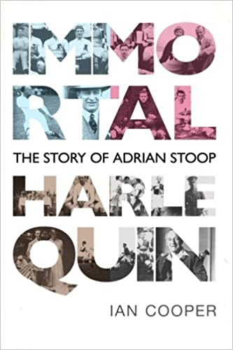 Immortal Harlequin: The Story of Adrian Stoop: Amazon co uk: Ian