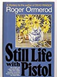 Still Life With Pistol - Book #2 of the Richard Patton