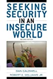 Seeking Security in an Insecure World, Caldwell, Dan and Williams, Robert E., Jr., 1442208031