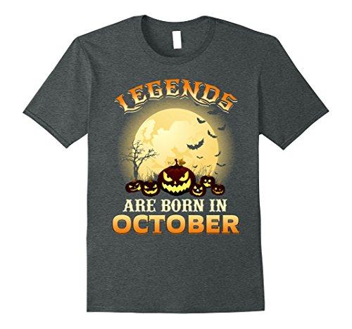 [Mens Gift Halloween Legends are Born in October -Costumes Girls 3XL Dark Heather] (Celebrity Men In Halloween Costumes)