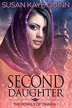Second Daughter (The Royals of Dharia, Book Two) by [Quinn, Susan Kaye]