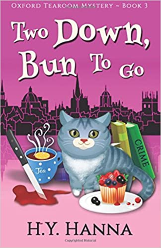 Amazon Two Down Bun To Go Oxford Tearoom Mysteries Book 3 Volume 9780994527233 HY Hanna Books