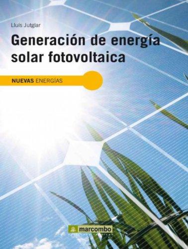 Descargar Libro Generación De Energía Solar Fotovoltaica Lluís Jutglar Banyeres