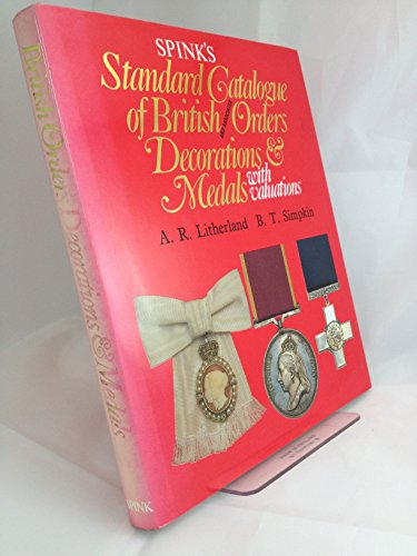 Decorations Military Medals - Spink's Standard Catalogue of British and Associated Orders Decorations and Medals With Valuations