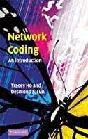 Network Coding: An Introduction Front Cover