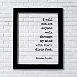 Mahatma Gandhi - Floating Quote - I will not let anyone walk through my mind with their dirty feet - Meditation Joy Prosperity Success