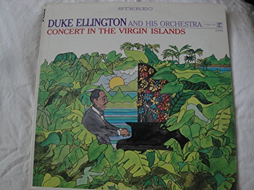 Duke Ellington and His Orchestra: Concert In The Virgin Islands, 1965 (Original Tri-color label) Island Virgin, Virgin Jungle, Fiddler On The Diddle, Jungle Kitty, The Opener, Fade Up, Chelsea Bridge & 5 More (Johnny Hodges With Billy Strayhorn And The Orchestra)