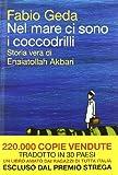 Nel mare ci sono i coccodrilli : storia vera di Enaiatollah Akbari