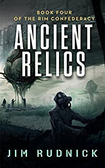 Ancient Relics (THE RIM CONFEDERACY Book 4) by [Rudnick, Jim]