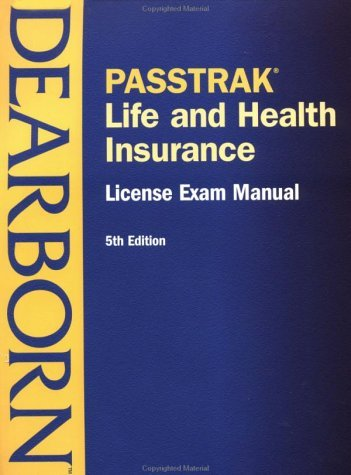 Download By Dearborn - PASSTRAK Life and Health Insurance License Exam Manual, Fifth Edi (5th Edition) (2001-08-02) [Paperback] pdf