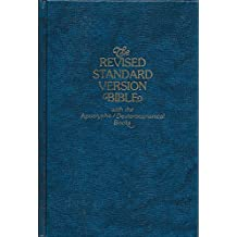Holy Bible Revised Standard Version Containing the New and Old Testaments With the Apocrypha/Deuterocanonical Books