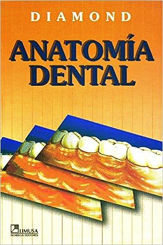 Anatomía dental: Moises Diamond: Amazon.com.mx: Libros