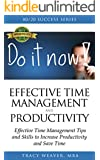 Time Management: and Productivity: Time Management Tips and Skills to Increase Productivity and Save Time (Time Management Methods to Get More Productive ... of David Allen, Tony Robbins Book 2)