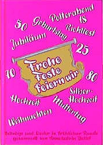 Frohe Feste feiern wir. Beiträge und Lieder in fröhlicher Runde / Frohe Feste feiern wir