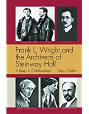 Frank L. Wright and the Architects of Steinway Hall: A Study of Collaboration