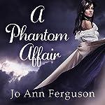 A Phantom Affair | Jo Ann Ferguson