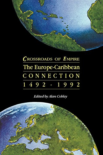 Crossroads of Empire: The Europe-Caribbean Connection 1492-1992