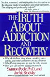 The Truth about Addiction and Recovery, Stanton Peele and Archie Brodsky, 0671755307