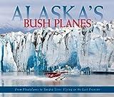 Alaska's Bush Planes, Ned Rozell, 0882408666