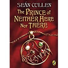 The Prince Of Neither Here Nor There ,by Cullen, Sean ( 2011 ) Paperback