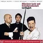 Verlängert: Jubiläumsprogramm 50 Jahre Lach- und Schießgesellschaft |  Münchner Lach- und Schießgesellschaft