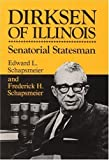 img - for Dirksen of Illinois: Senatorial Statesman by Schapsmeier, Edward L, Schapsmeier, Frederick H (1985) Hardcover book / textbook / text book