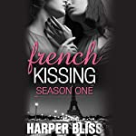 French Kissing, Season 1 | Harper Bliss