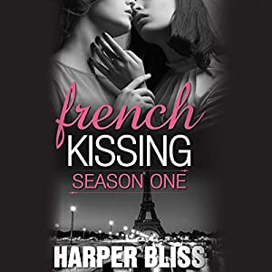 French Kissing, Season 1 Audiobook